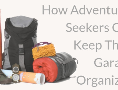 How Adventure-Seekers Can Keep Their Garages Organized