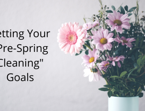"Setting Your ""Pre-Spring Cleaning"" Goals"