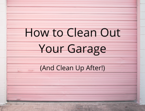 How to Clean Out Your Garage – and Clean Up After!
